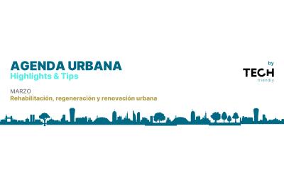 AGENDA URBANA: Rehabilitación, regeneración y renovación urbana