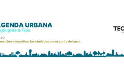 El papel de la Agenda Urbana en la transición energética: las ciudades como punta de lanza
